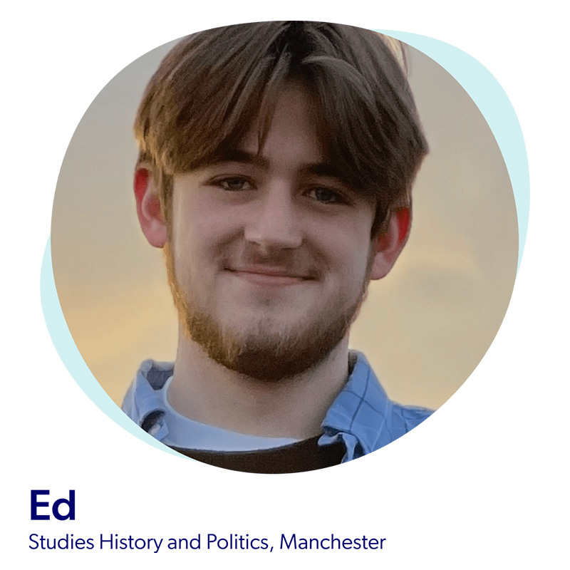 Ed, Studies History and Politics in Manchester