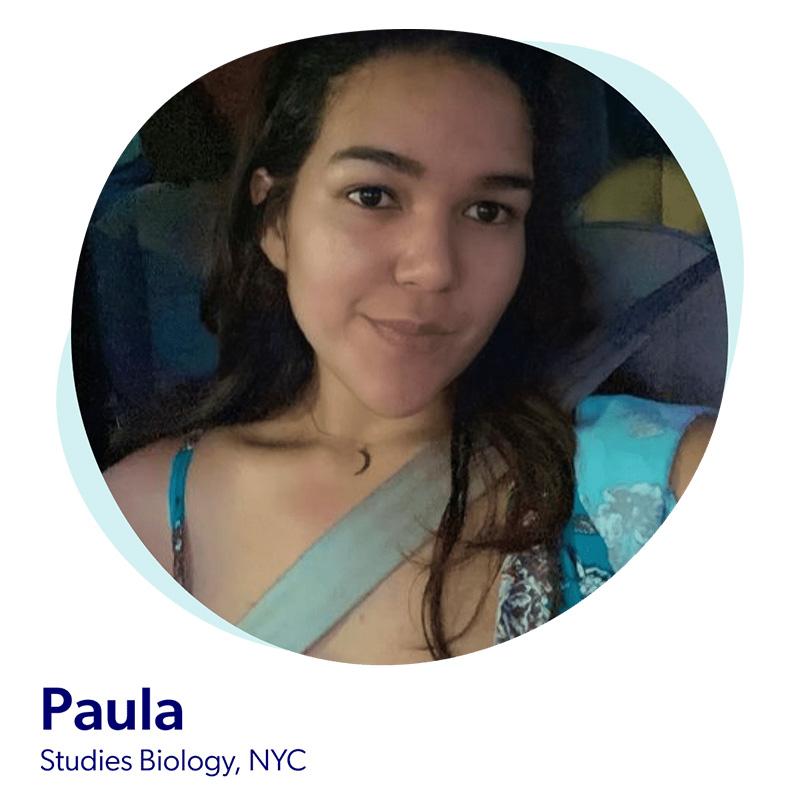 Paula, Studies Biology, NYC